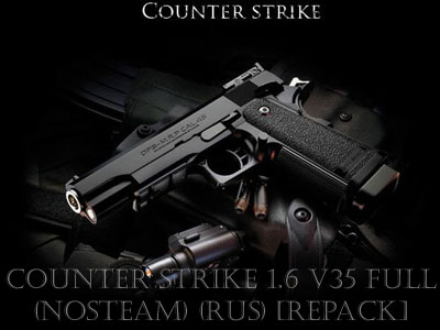Counter Strike 1.6 v35 Full (NOSTEAM) (RUS) [Repack]