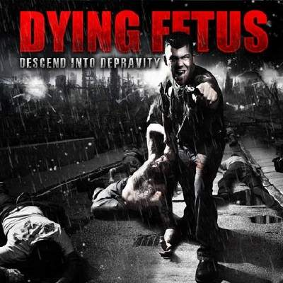 Dying Fetus - Descend Into Depravity (2009)