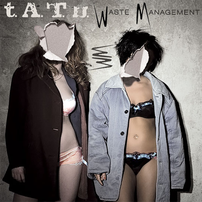 T.A.T.u - Waste Management (2009)