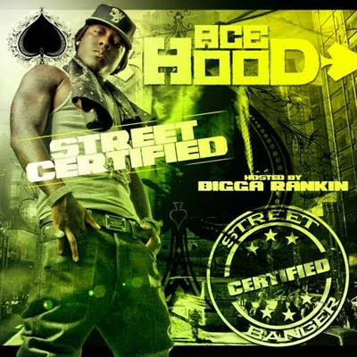 Ace Hood - Street Certified (Hosted By Bigga Rankin)
