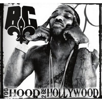 B.G - Too Hood 2 Be Hollywood
