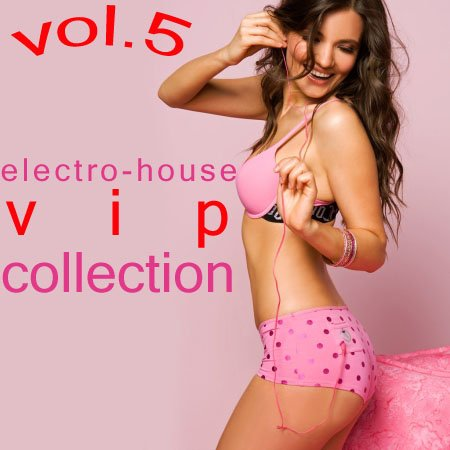 Electro-House VIP Collection vol.5 (2009)