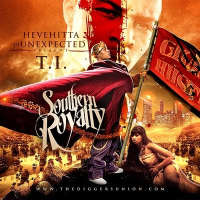 Hevehitta & DJ Unexpected - T.I - Southern Royalty