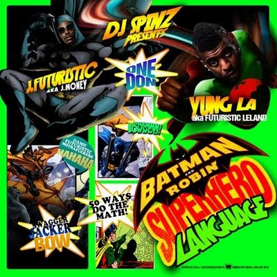 J.Futuristic & Yung L.A. - Batman & Robin (Superhero Language)
