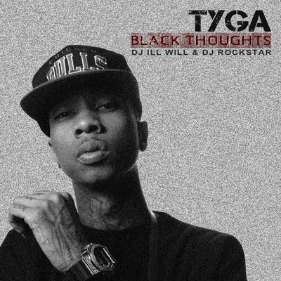 Tyga - Black Thoughts (Hosted By DJ Ill Will & DJ Rockstar) 2009