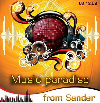 VA-Music paradise from Sander (03.12.09)