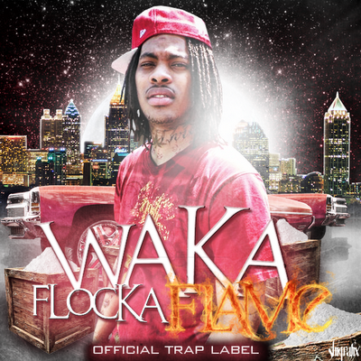 Waka Flocka Flame - Official Trap Label